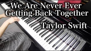 getlinkyoutube.com-【 Taylor Swift 】 We Are Never Ever Getting Back Together 【 Piano 】