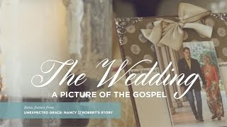 getlinkyoutube.com-Unexpected Grace: The Wedding–A Picture of the Gospel