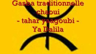 Gasba traditionnelle chaoui - Tahar Yaagoubi - Dalila