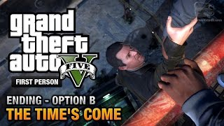 getlinkyoutube.com-GTA 5 - Final Mission / Ending B - The Time's Come (Michael) [First Person Gold Guide - PS4]