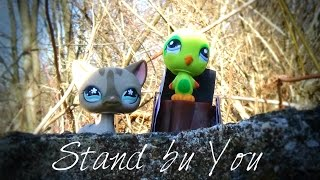 Lps Mv: Stand By You [By Rachel Platten]