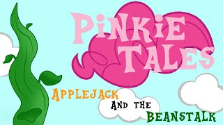 getlinkyoutube.com-Pinkie Tales: Applejack and the Beanstalk