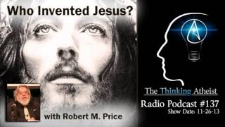 getlinkyoutube.com-TTA Podcast 137: Who Invented Jesus? (with Dr. Robert M. Price)