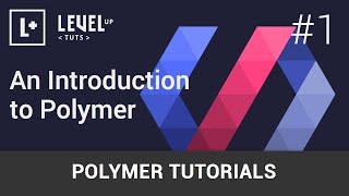 getlinkyoutube.com-Polymer Tutorials #1 - An Introduction to Polymer