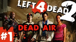 getlinkyoutube.com-L4D2: zombies |Dead Air Time| Pt.1 with GUNNS and Bentley