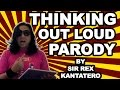Sir Rex Kantatero - Thinking Out Loud Parody Clash Of Clans Addict