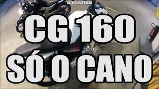 getlinkyoutube.com-CG 160 SÓ O CANO BARULHO INFERNAL