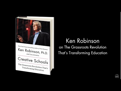 Ken Robinson on CREATIVE SCHOOLS and why education must not be standardized
