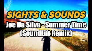 Sights & Sounds 003 - Summer Time (SoundLift Remix)