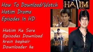 How to download hatim drama full episode width=