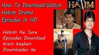 How To Download Hatim Drama Full Episode