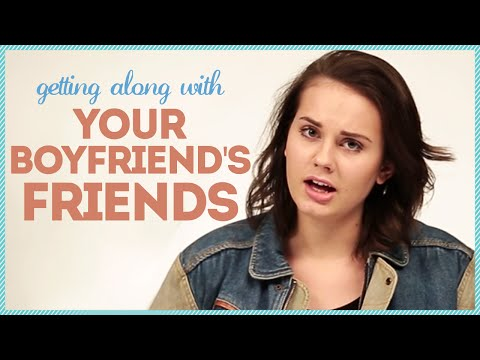 GETTING ALONG WITH YOUR BF'S FRIENDS w/ Arden Rose
