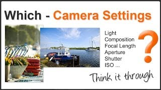 getlinkyoutube.com-Photography Tips: How to find the right camera settings - think like a photographer