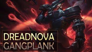 getlinkyoutube.com-DREADNOVA GANGPLANK SKIN SPOTLIGHT Gameplay - League of Legends