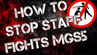 getlinkyoutube.com-Stop Staff Fights in Metal Gear Solid 5
