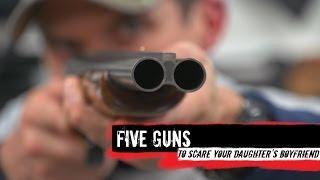 getlinkyoutube.com-Top 5 Guns To Scare Your Daughter's Boyfriend