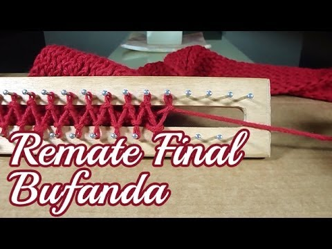 Remate Final de Bufanda tejida - Telar Rectangular