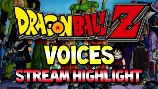 getlinkyoutube.com-Dragon Ball Z Voices! (Stream Highlight)