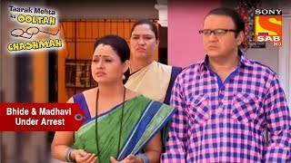 Bhide & Madhavi Under Arrest | Taarak Mehta Ka Ooltah Chashmah