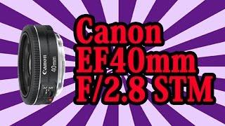 Canon EF40mm STMレンズを購入!!!