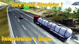 getlinkyoutube.com-Euro Truck Simulator 1 - Relembrando o Game