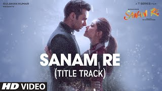 getlinkyoutube.com-SANAM RE Song (VIDEO) | Pulkit Samrat, Yami Gautam, Urvashi Rautela, Divya Khosla Kumar | T-Series