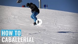 How To Do A Caballerial Butter On A Snowboard (Regular)