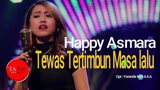 Happy Asmara - Tewas Tertimbun Masa Lalu
