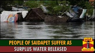 People of Saidapet Suffer As Surplus Water Released from Chembarambakkam Reservoir