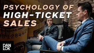 The Psychology of High-Ticket Sales | Dan Lok