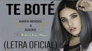 Te Boté - Karen Mendez (LETRA Official) REMIX (COVER completo)  ᴴᴰ✓ width=