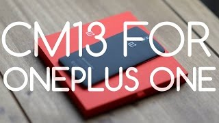 getlinkyoutube.com-CyanogenMod 13 Marshmallow ROM for OnePlus One - Unofficial