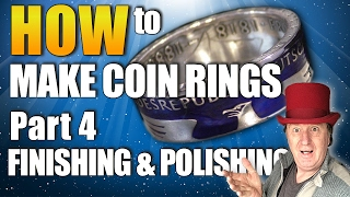 How to make a coin ring. Part 4of4 - Finishing & Polishing