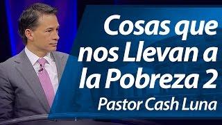 getlinkyoutube.com-Cosas que Nos Llevan a la Pobreza (II Parte) - Pastor Cash Luna