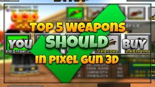 getlinkyoutube.com-Top 5 Weapons You SHOULD Buy In Pixel Gun 3D