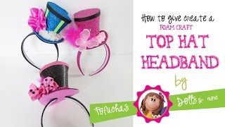getlinkyoutube.com-Top Hat Headband Tutorial - Foam Craft Sheets