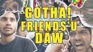 getlinkyoutube.com-Gotha! Friends'u Daw | Types Of Friends (Censored Version) | Paracetamol Paniyaram