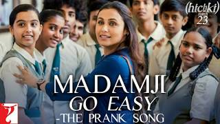 Madamji Go Easy Lyrical Video