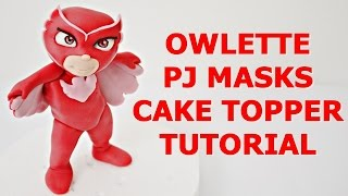Owlette PJ MASKS CAKE TOPPER FONDANT TUTORIAL - Gufetta super pigiamini pasta zucchero torta