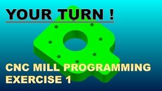 CNC MILL PROGRAMMING EXERCISE 1
