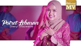 Sheryl Shazwanie   Potret Lebaran (Official Music Video)