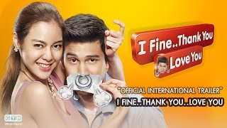 getlinkyoutube.com-I FINE..THANK YOU..LOVE YOU Official International Trailer