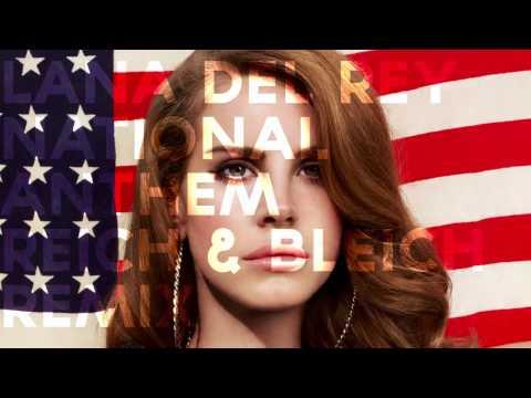 Lana Del Rey - National Anthem (Reich & Bleich Remix) -Moe2Ki_PUUI
