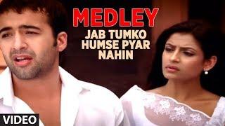 getlinkyoutube.com-Medley - Jab Tumko Humse Pyar Nahin - Jisko Hamne Apna Samjha - Hum Bewafa Hargiz Na The