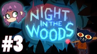 Night in the Woods - Pt. 3 - EW AN ARM