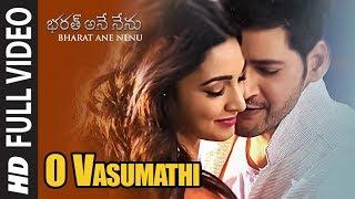 O Vasumathi Full Video Song    Bharat Ane Nenu Songs    Mahesh Babu, Kiara Advani, Devi Sri Prasad