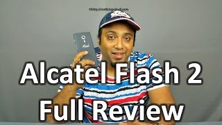 Alcatel Flash 2 Full Hands on Review