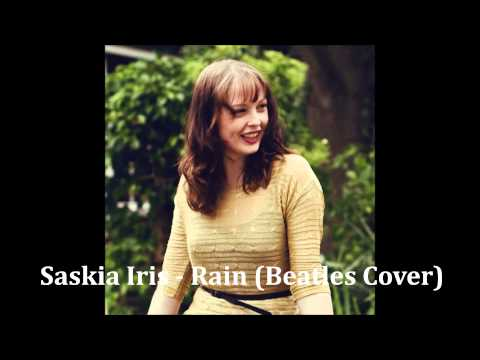 Saskia Iris (Stekelenburg) - Rain (Beatles Cover)