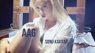 Lagade Aag - Sonu Kakkar