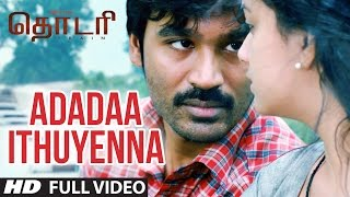 "getlinkyoutube.com-Adadaa Ithuyenna Full Video Song || ""THODARI"" || Dhanush, Keerthy Suresh || Tamil Songs 2016"